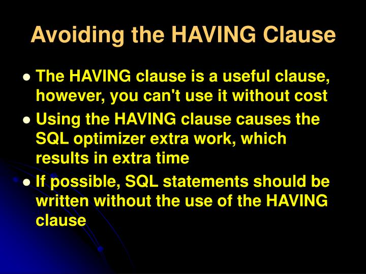 Avoiding the HAVING Clause
