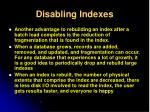 disabling indexes3