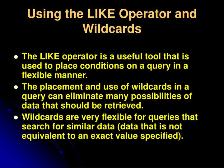 Using the LIKE Operator and Wildcards