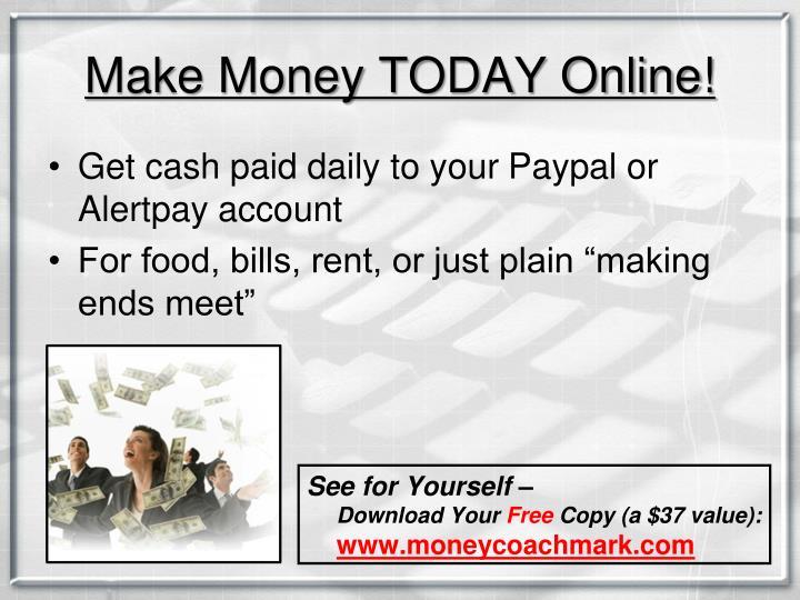 Make Money TODAY Online!