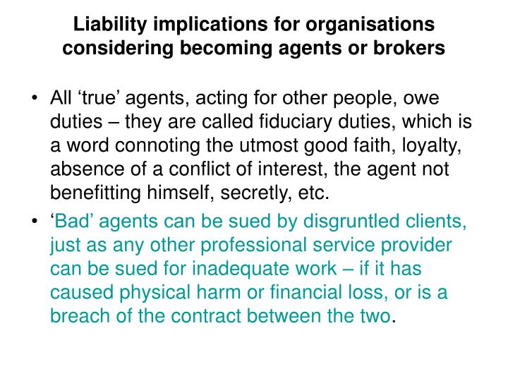 Liability implications for organisations considering becoming agents or brokers