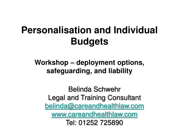 Personalisation and individual budgets workshop deployment options safeguarding and liability
