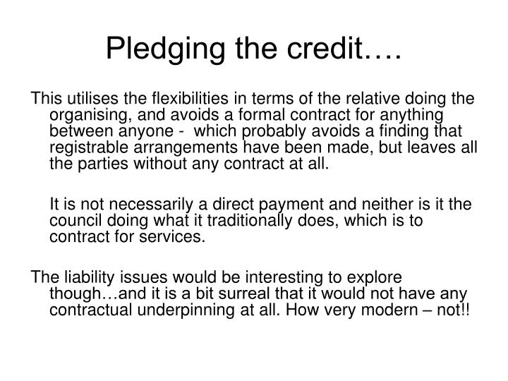 Pledging the credit….