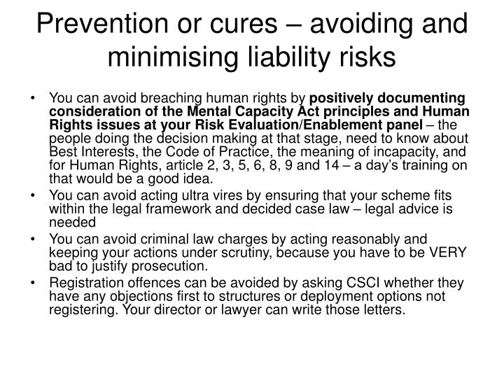 Prevention or cures – avoiding and minimising liability risks