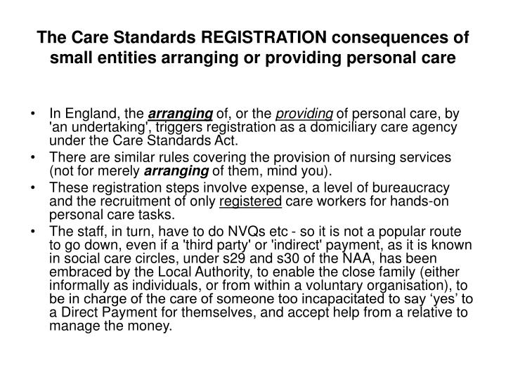 The Care Standards REGISTRATION consequences of small entities arranging or providing personal care