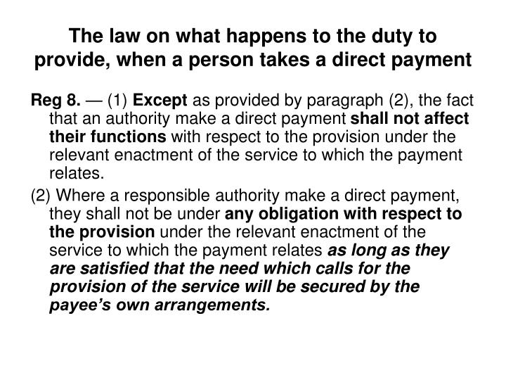 The law on what happens to the duty to provide, when a person takes a direct payment