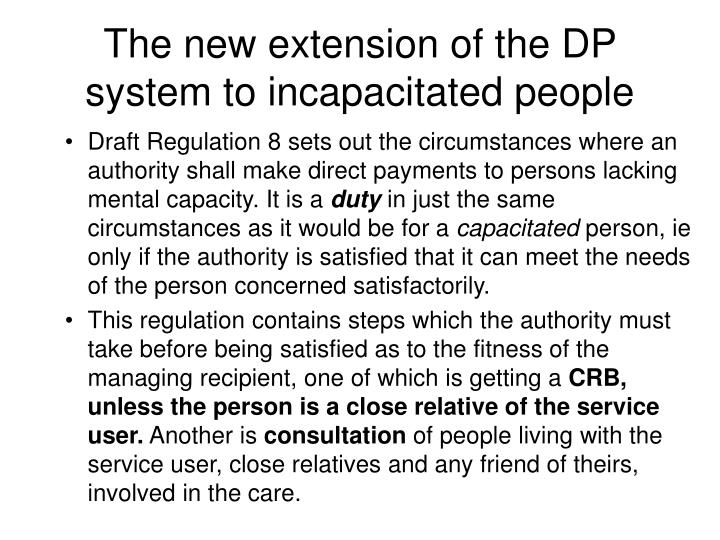 The new extension of the DP system to incapacitated people