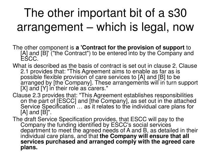 The other important bit of a s30 arrangement – which is legal, now