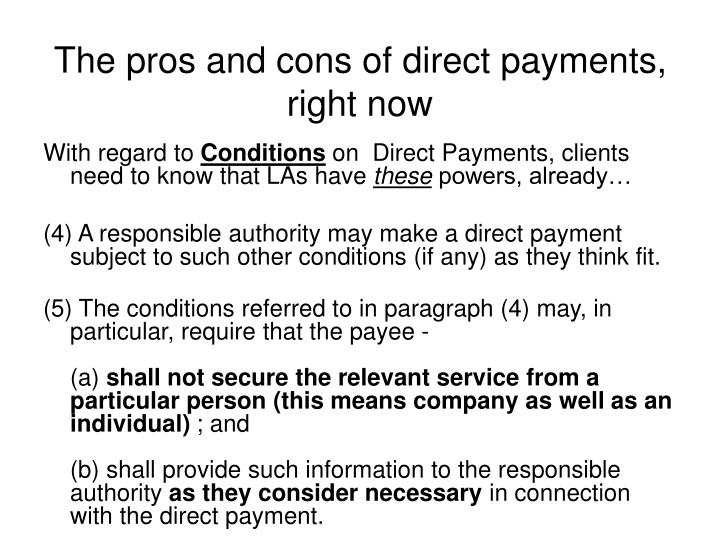 The pros and cons of direct payments, right now