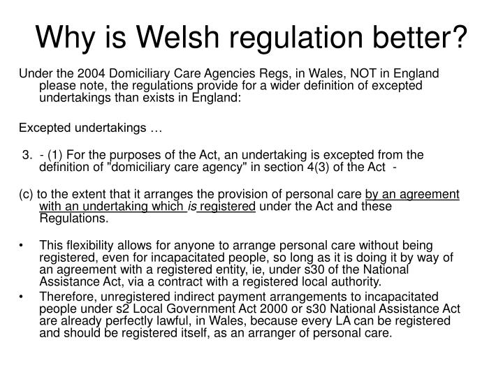 Why is Welsh regulation better?