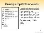 quintuple split stem values
