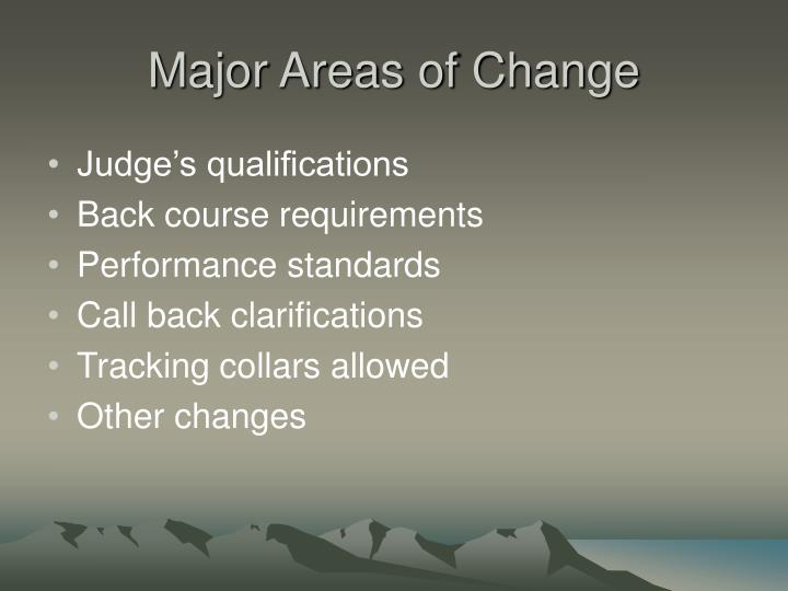 Major Areas of Change