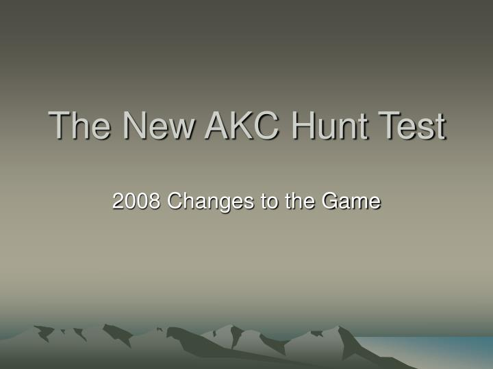 The New AKC Hunt Test
