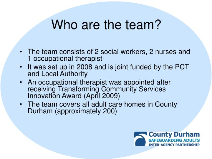 The team consists of 2 social workers, 2 nurses and 1 occupational therapist