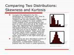 comparing two distributions skewness and kurtosis