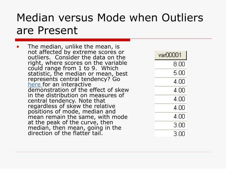 Median versus Mode when Outliers are Present