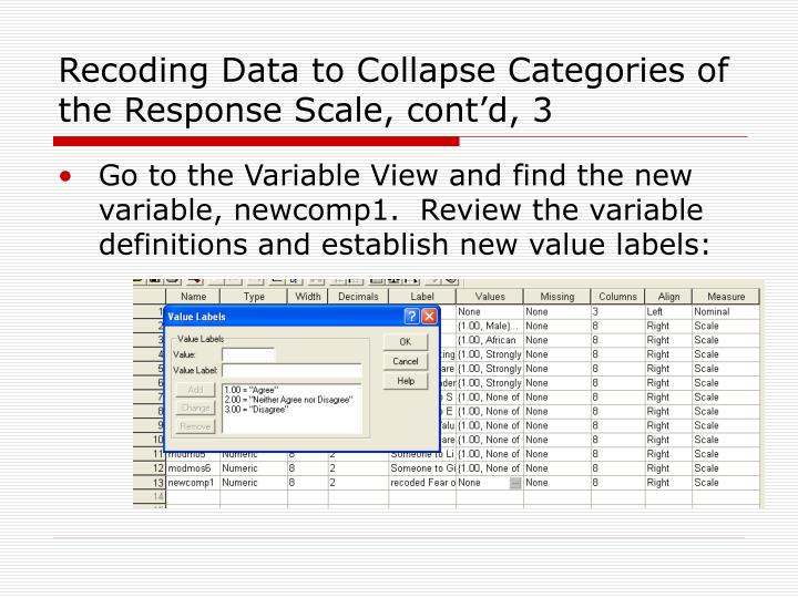 Recoding Data to Collapse Categories of the Response Scale, cont'd, 3