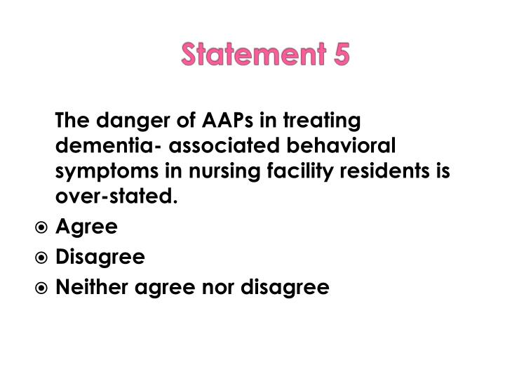 The danger of AAPs in treating dementia- associated behavioral symptoms in nursing facility residents is over-stated.