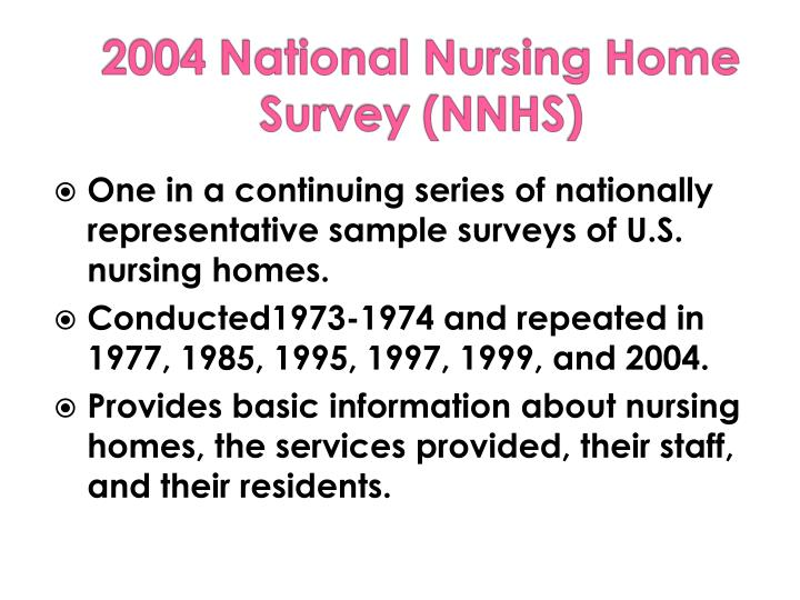 One in a continuing series of nationally representative sample surveys of U.S. nursing homes.