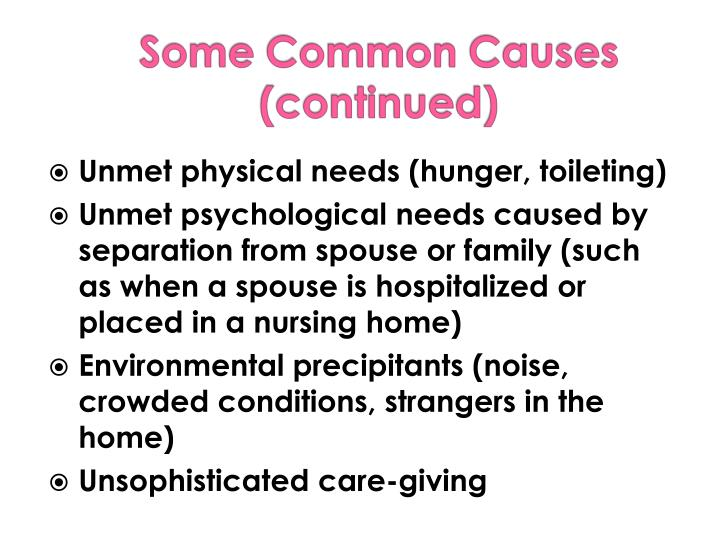 Unmet physical needs (hunger, toileting)