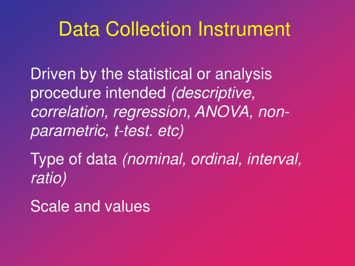 Driven by the statistical or analysis procedure intended