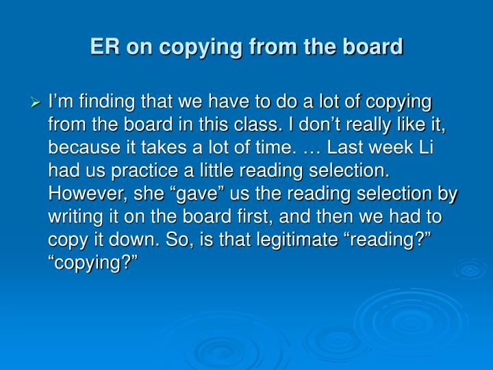 ER on copying from the board