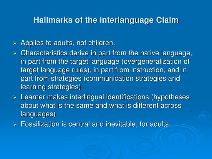 Hallmarks of the Interlanguage Claim