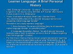 learner language a brief personal history