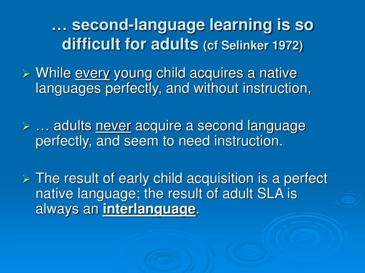 … second-language learning is so difficult for adults