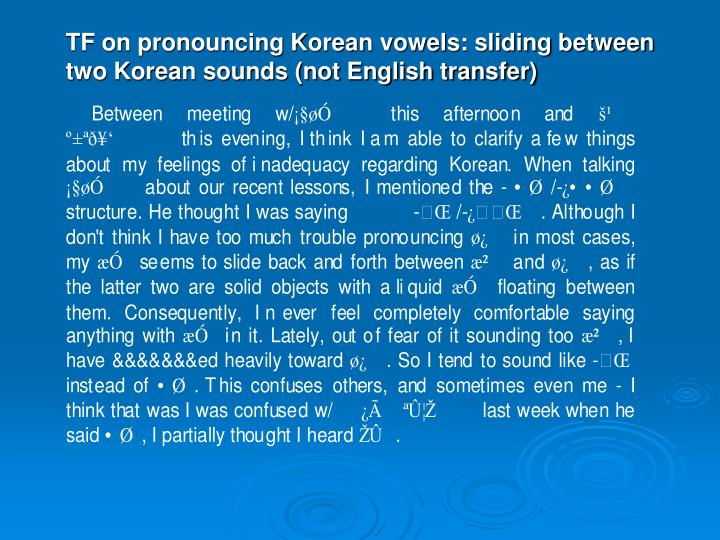TF on pronouncing Korean vowels: sliding between two Korean sounds (not English transfer)