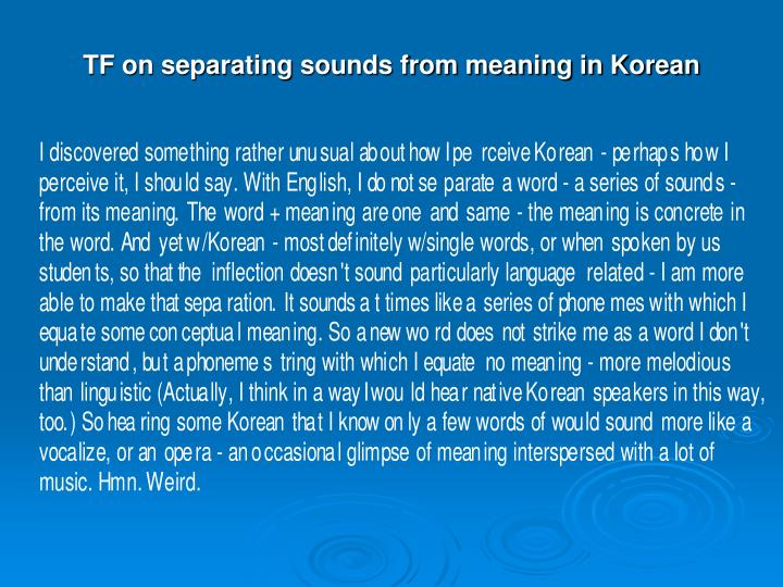 TF on separating sounds from meaning in Korean