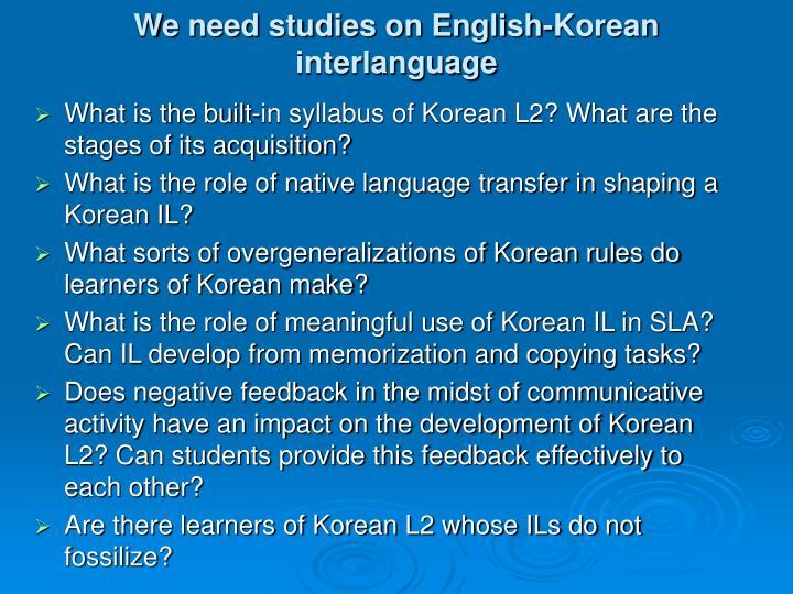 We need studies on English-Korean interlanguage