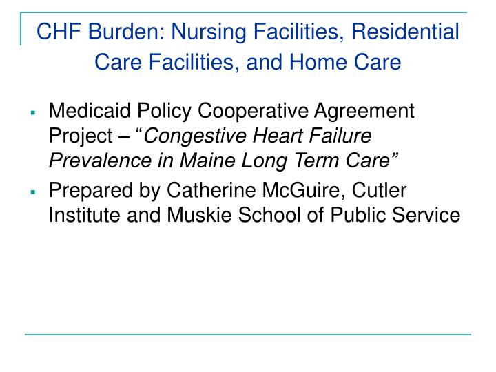 CHF Burden: Nursing Facilities, Residential Care Facilities, and Home Care