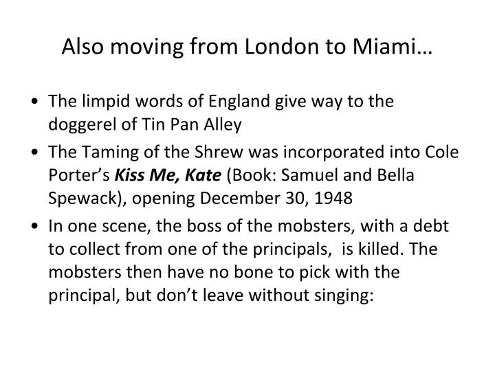 Also moving from London to Miami…
