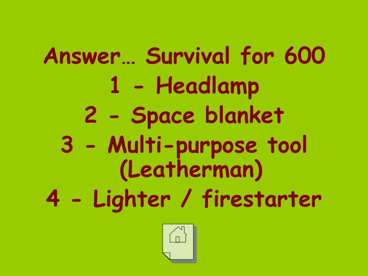 Answer… Survival for 600