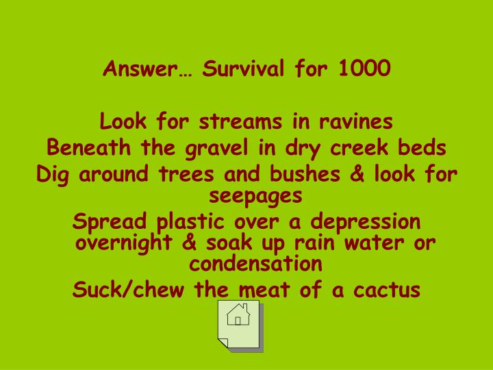 Answer… Survival for 1000