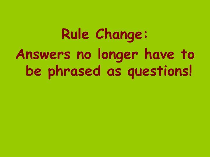 Rule Change: