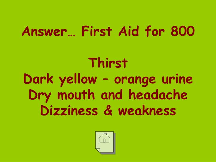 Answer… First Aid for 800
