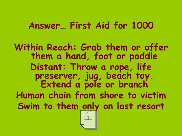 Answer… First Aid for 1000