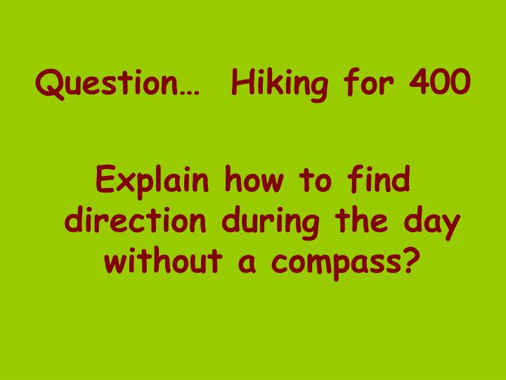 Question…  Hiking for 400