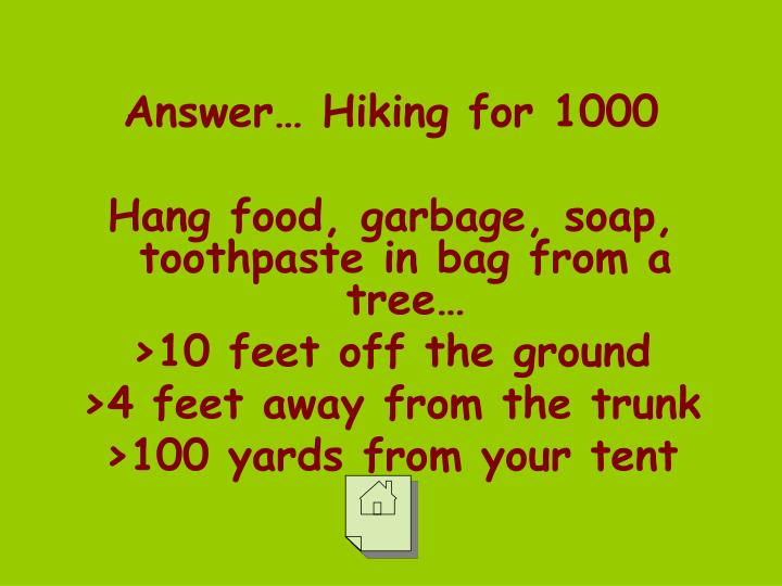 Answer… Hiking for 1000