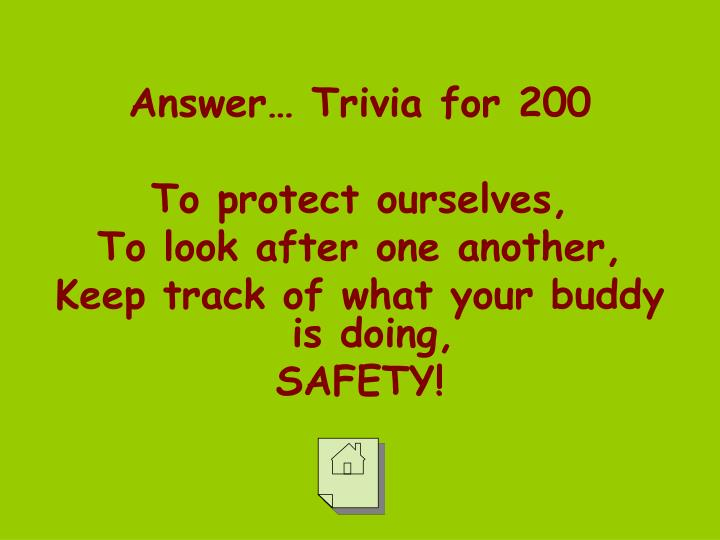 Answer… Trivia for 200