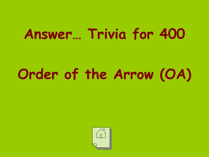Answer… Trivia for 400
