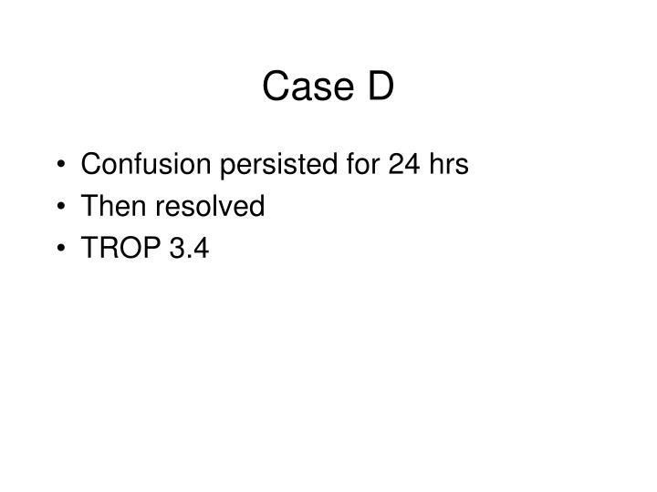 Case D