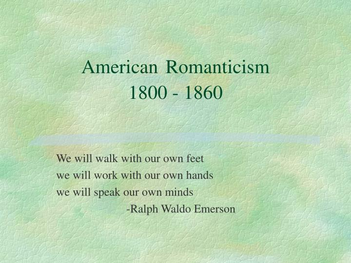 american romanticism essay Essays on american romanticism the american romanticism is one of the most popular assignments among students' documents if you are stuck with writing or missing ideas, scroll down and find inspiration in the best samples.
