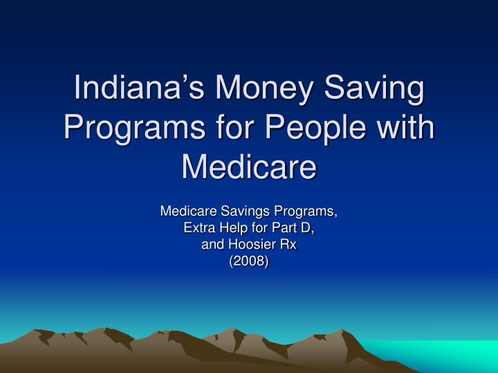 indiana s money saving programs for people with medicare