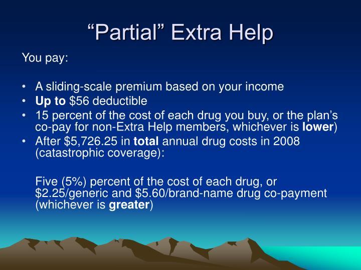"""Partial"" Extra Help"