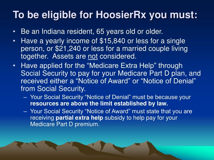 To be eligible for HoosierRx you must: