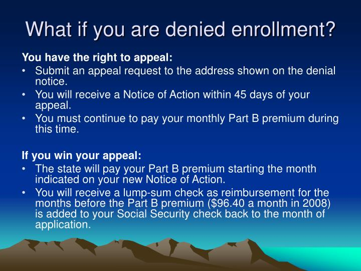 What if you are denied enrollment?