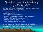 what if you do not automatically get extra help
